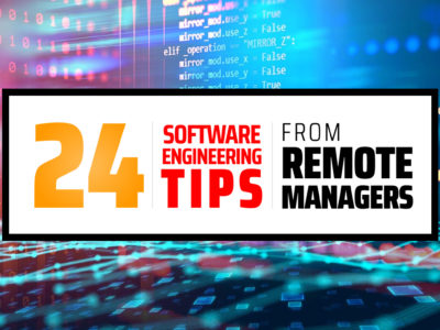 24 Software Engineering Tips from Remote Managers