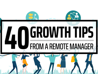 40 Growth Tips From a Remote Manager