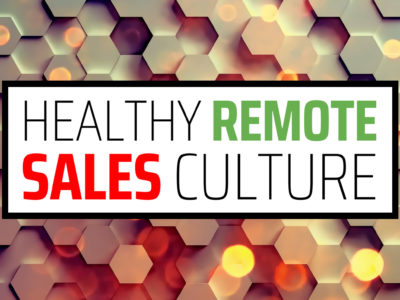 Healthy Remote Sales Culture