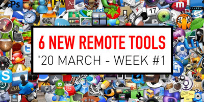 6 New Remote Work Tools - 2020 March