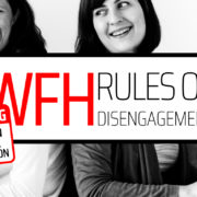 Work From Home: Establish Rules of Disengagement